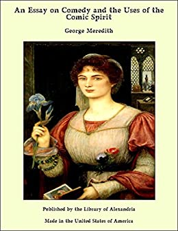 george meredith an essay on comedy summary A literary and critical history george meredith  tartuffe critical essay  characters, and a full summary and analysis tartuffe critical analysis.