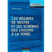 Les régimes de neutre et les schémas des liaisons à la terre (Électrotechnique) (French Edition)