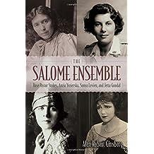 The Salome Ensemble: Rose Pastor Stokes, Anzia Yezierska, Sonya Levien, and Jetta Goudal (New York State Series) by Alan Robert Ginsberg (2016-04-05)