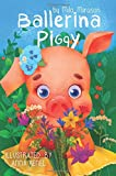Ballerina Piggy: (Childrens Book For Kids, Ages 2-5, Picture Books, Ballerina Book, Kids Bedtime Stories)