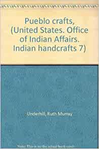 Pueblo crafts united states office of indian affairs - United states bureau of indian affairs ...