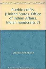 Pueblo crafts united states office of indian affairs - United states bureau of indian affairs ...