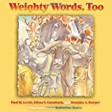 Weighty Words, Too, Paul M. Levitt and Elissa S. Guralnick, 0826345581