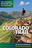 The Colorado Trail, Colorado Trail Foundation Staff, 0984221336