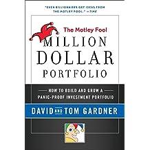 Motley Fool Million Dollar Portfolio: How to Build and Grow a Panic-Proof Investment Portfolio