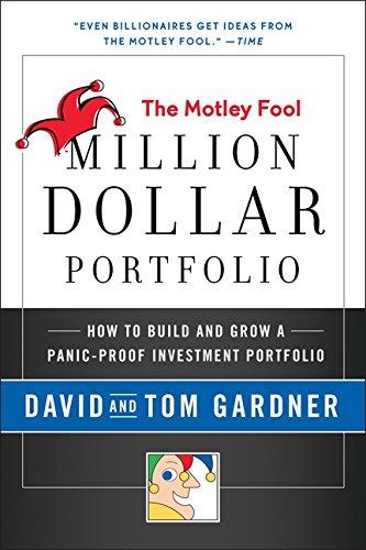 Motley Retard Million Dollar Portfolio: How to Build and Grow a Panic-Proof Investment Portfolio (Motley Fool Books)