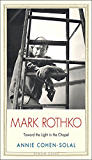 Mark Rothko: Toward the Light in the Chapel (Jewish Lives)