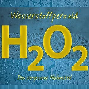 Wasserstoffperoxid Hörbuch