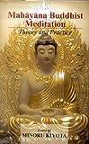 Mahayana Buddhist Meditation: Theory and Practice