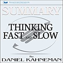 Summary: Thinking, Fast and Slow by Daniel Kahneman Audiobook by  Readtrepreneur Publishing Narrated by Bridger Conklin