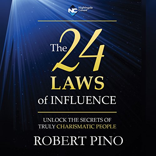 The 24 Laws of Influence: Unlock the Laws of Truly Charismatic People