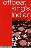 Offbeat King's Indian: Lesser Known Tries To Counter This Most Popular Of Defences-Krzysztof Panczyk Jacek Ilczuk