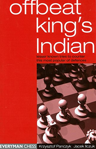 Offbeat King's Indian: Lesser Known Tries To Counter This Most Popular Of Defences (Fountain Rochester)