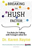 Breaking the Hush Factor: Ten Rules for Talking with Teenagers about Sex