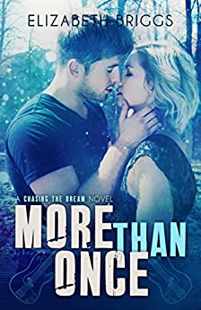More Than Once (Chasing The Dream Book 4) by [Briggs, Elizabeth]