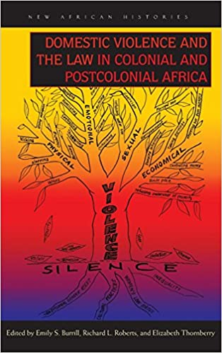 Domestic Violence and the Law in Colonial and Postcolonial (New African Histories)