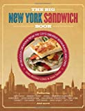 The Big New York Sandwich Book, Sara Reistad-Long and Jean Tang, 0762440481