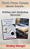 Work From Home: Ebook Bundle: Writing and Marketing Ebooks