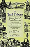 img - for The Trail Tribune: Western America's Premier Newspaper book / textbook / text book