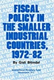 Fiscal Policy in the Smaller Industrial Countries, 1972-82, Gisli Blondal, 0939934531