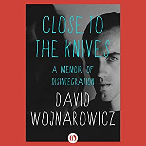 Close to the Knives Audiobook
