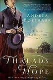 Threads of Hope, Andrea Boeshaar, 1616384972