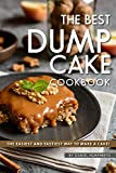 #4: The Best Dump Cake Cookbook: The Easiest and Tastiest Way to Make A Cake!