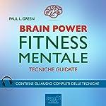 Brain Power: Fitness mentale   Paul L. Green