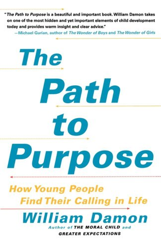 - The Path to Purpose: Helping Our Children Find Their Calling in Life