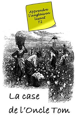 La Case De L Oncle Tom Annote Livre Bilingue Apprendre L
