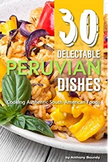 Peruvegan easy cheesy cozy creamy vegan peruvian recipes 30 delectable peruvian dishes cooking authentic south american foods forumfinder Gallery