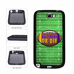 Baltimore or Die Football Field TPU RUBBER SILICONE Phone Case Back Cover Samsung Galaxy Note II 2 N7100