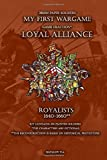 Loyal Alliance. Royalists 1640-1660.: 28mm paper soldiers (My First Wargame)