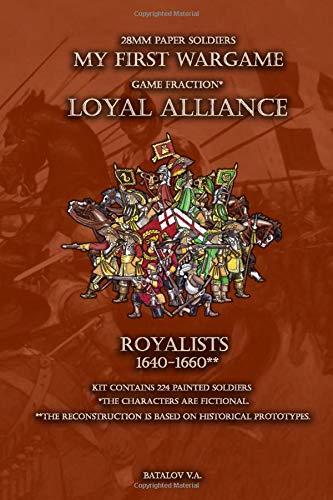 Loyal Alliance. Royalists 1640-1660.: 28mm paper soldiers (My First Wargame) por Vyacheslav Batalov