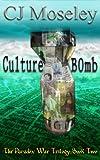 Cu1ture B0mb (The Paradox War Trilogy Book 2)