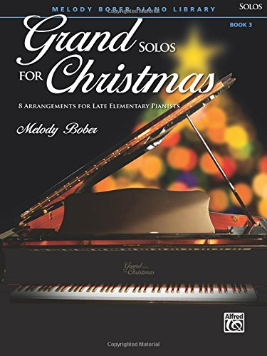 Grand Solos For Christmas, Bk 3: 8 Arrangements For Late Elementary Pianists (Grand Solos For Piano)