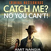 Catch Me? No You Can't! | Amit Nangia