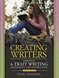 Creating Writers Through 6-Trait Writing Assessment and Instruction (4th Edition)