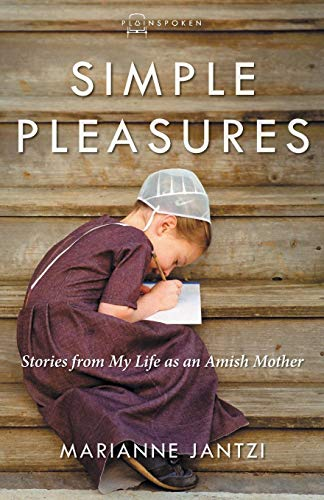 Simple Pleasures: Stories from My Life as an Amish Mother (Plainspoken, Book ()