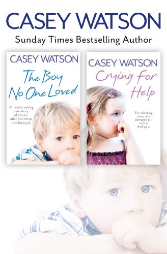 The Boy No One Loved and Crying for Help 2-in-1 Collection (New York Times Best Sellers Nonfiction 2013)
