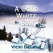 A Cold White Sun: A Constable Molly Smith Mystery, Book 6 | Vicki Delany