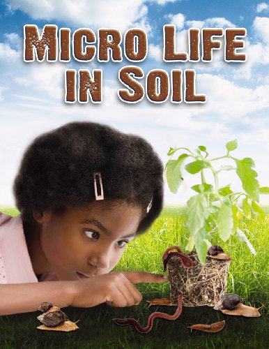 Micro Life in Soil (Everybody Digs Soil)