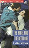 The Angel and the Renegade, Cathryn Clare, 0373075995