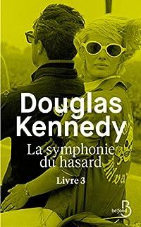 La symphonie du hasard : Livre 3, Kennedy, Douglas