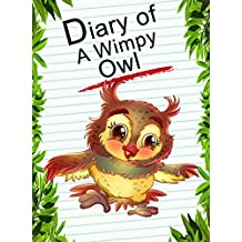 Diary Of A Wimpy Owl (Animal Diary Book 26)