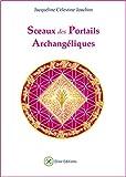 Sceaux des Portails Archangéliques