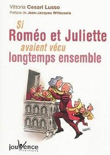 Si Roméo et Juliette avaient vécu longtemps ensemble, Cesari-Lusso, Vittoria
