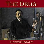 The Drug | Aleister Crowley