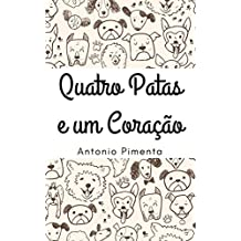 Quatro Patas e um Coração (Portuguese Edition)