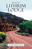 Road to Lithium Lodge, George Henry Nolan, 1491883227